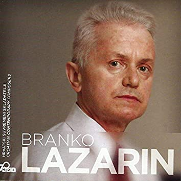 Branko Lazarin, Hrvatski Suvremeni Skladatelji