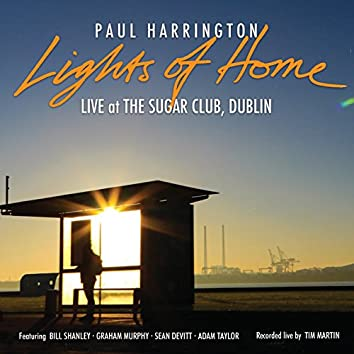 Lights of Home - Live at the Sugar Club Dublin