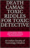Death Camas: Toxic Riddles for Toxic Detective: An Indian Society of Toxicology Initiative (Toxic Riddles for the Toxic Detectives Book 6) (English Edition)