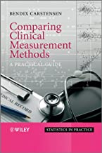 Comparing Clinical Measurement Methods: A Practical Guide (Statistics in Practice Book 109)
