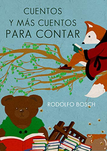 Cuentos y más cuentos para contar: Stories to be told, tales to be heard
