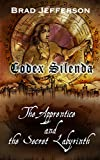 Codex Silenda: The Apprentice and the Secret Labyrinth
