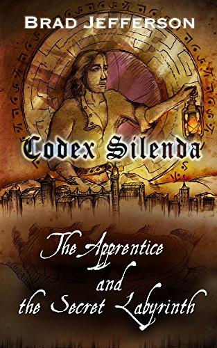 Codex Silenda: The Apprentice and the Secret Labyrinth (English Edition)