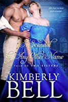 A Scandal by Any Other Name (Tale of Two Sisters)