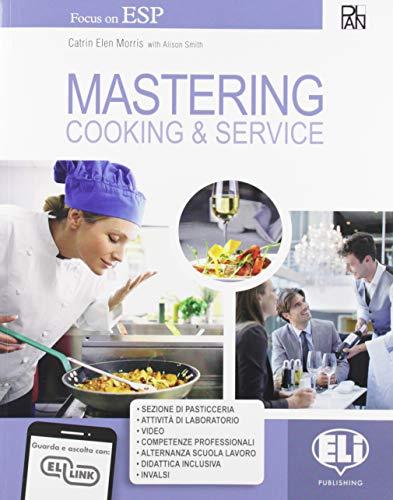 Mastering. Cooking & service. Per gli Ist. professionali. Con e-book. Con espansione online
