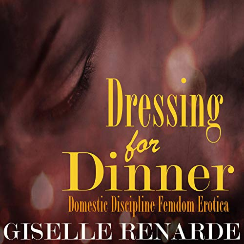 Dressing for Dinner audiobook cover art