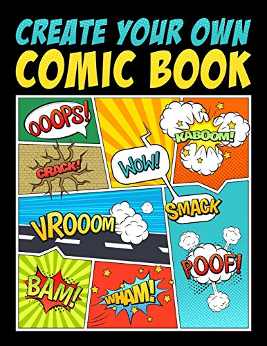 Create Your Own Comic Book: 100 Unique Blank Comic Book Templates for...
