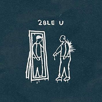 2ble U