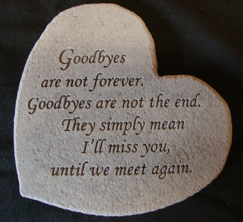 Goodbyes Are Not Forever Heart Shaped Memorial Stone