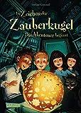Im Zeichen der Zauberkugel 1: Das Abenteuer beginnt: Fantastische Abenteuergeschichte für Kinder ab 8 mit Spannung, Witz und Magie