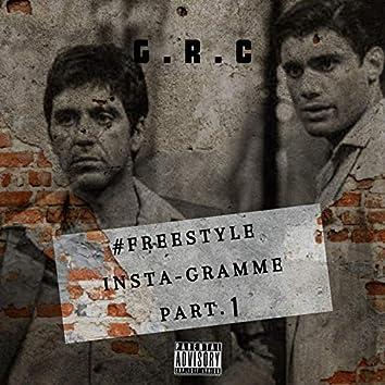 Freestyle Insta-Gramme Part. 1