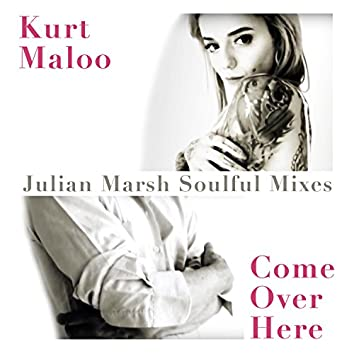 Come over Here (Julian Marsh Soulful Mixes)