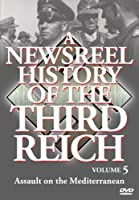 Newsreel History Of The Thirdreich - Vol. 5: 1941 Part One by Newsreel History Of The Thirdreich