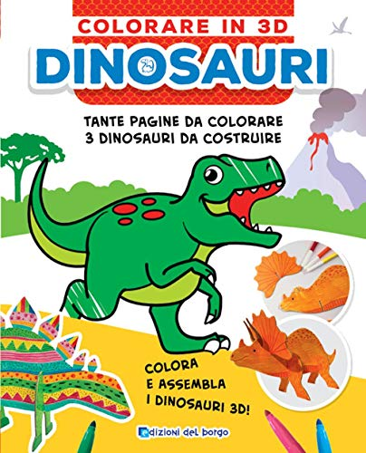 Dinosauri. Colorare in 3D. Ediz. a colori