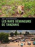Les rats démineurs de Tanzanie