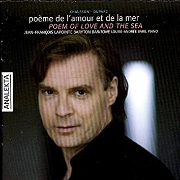 Chausson, Duparc: Poem of Love and the Sea