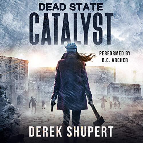Dead State: Catalyst Audiobook By Derek Shupert cover art