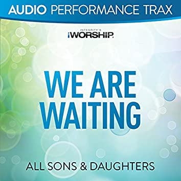 We Are Waiting [Audio Performance Trax]
