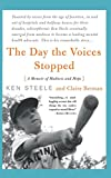 The Day The Voices Stopped: A Schizophrenic's...