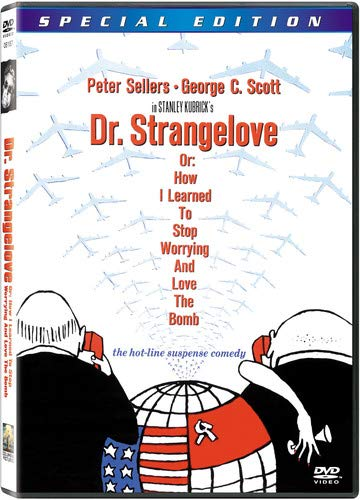 Dr. Strangelove  Or: How I Learned to Stop Worrying and Love the Bomb (Special Edition)