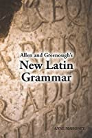 Allen and Greenough's New Latin Grammar (Latin Edition) by Unknown(2001-01-01)
