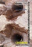 Cimientos. Submuraciones (Cátedras Arquitectura y Construcción online. Serie Construcciones nº 12)