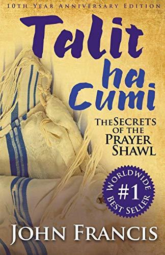 Talitha Cumi: Secrets of the Prayer Shawl - New Edition