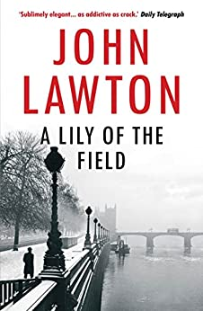 A Lily of the Field (Inspector Troy series Book 7) by [John Lawton]