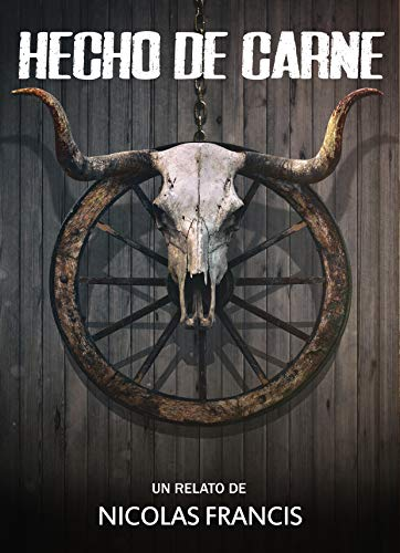 Hecho de Carne: Terror Gratis en Español (horror western)