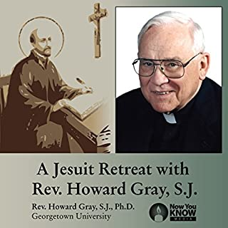 A Jesuit Retreat with Rev. Howard Gray, SJ audiobook cover art