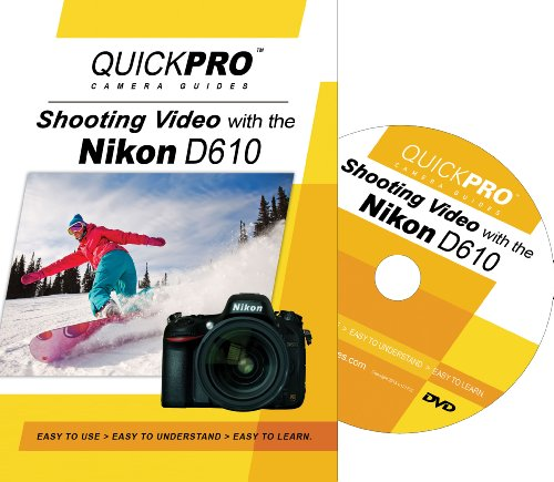 Shooting Video with the Nikon D610 by QuickPro Camera Guides