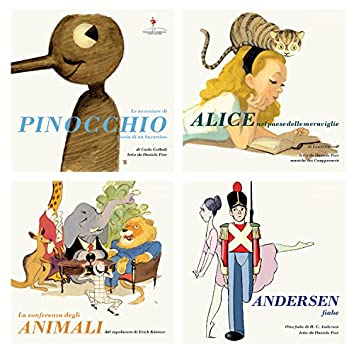 Pillole da Pinocchio, Alice nel paese delle meraviglie, La conferenza degli animali e Andersen fiabe (Carlo Collodi, Lewis Carroll, Erich Kästner e Hans Christian Andersen)