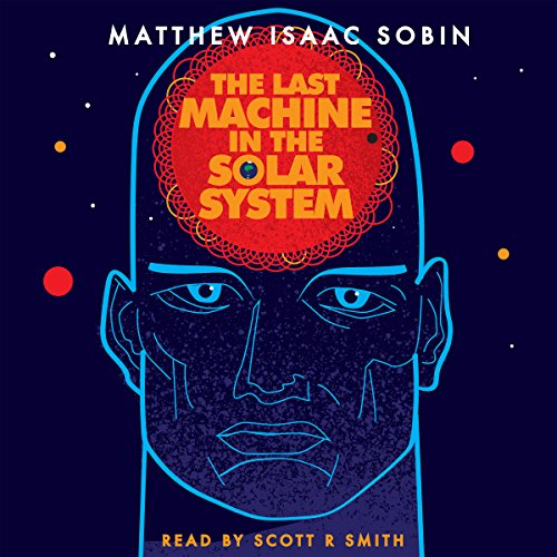 The Last Machine in the Solar System audiobook cover art
