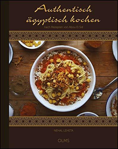 Authentisch ägyptisch kochen: nach Rezepten von Abou El Sid. Deutsche Fassung von Ursula Fabian.