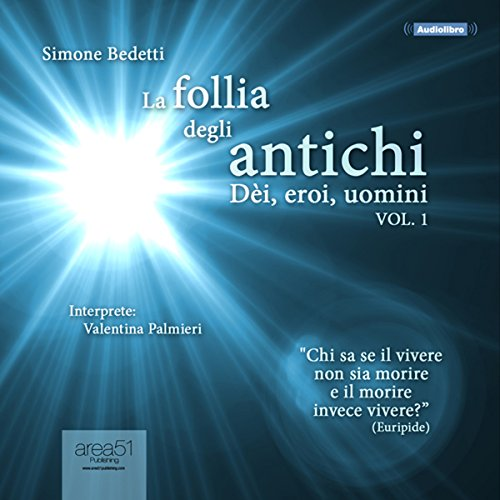 La follia degli antichi, Vol. 1 [The Madness of the Ancients, Vol. 1] audiobook cover art