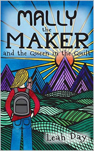 Mally the Maker and the Queen in the Quilt: A Quilt Novel (English Edition)