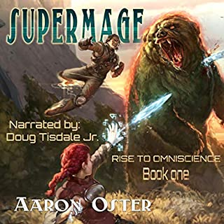 Supermage      Rise to Omniscience, Book 1              By:                                                                                                                                 Aaron Oster                               Narrated by:                                                                                                                                 Doug Tisdale Jr.                      Length: 8 hrs and 42 mins     446 ratings     Overall 4.6