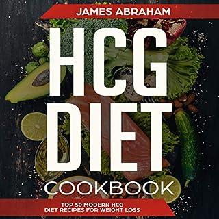 HCG Diet Cookbook: Top 50 Modern HCG Diet Recipes for Weight Loss audiobook cover art