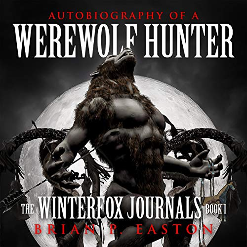 The Winterfox Journals Book One: Autobiography of a Werewolf Hunter audiobook cover art