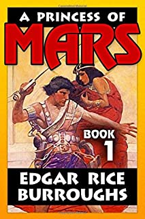 A Princess of Mars by Edgar Rice Burroughs VOL 1: Super Large Print Edition of the Fantasy Classic Specially Designed for Low Vision Readers with a Giant Easy to Read Font