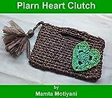 Plarn Heart Clutch | Crochet Pattern: A Trendy & Easy To Make Plastic Yarn Bag (Crochet Accessories)...