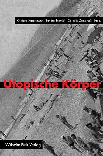 Utopische Körper: Visionen künftiger Körper in Geschichte, Kunst und Gesellschaft