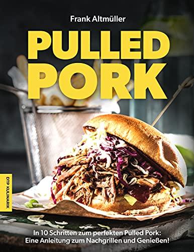 In 10 Schritten zum perfekten Pulled Pork: Eine Anleitung zum Nachgrillen und Genießen