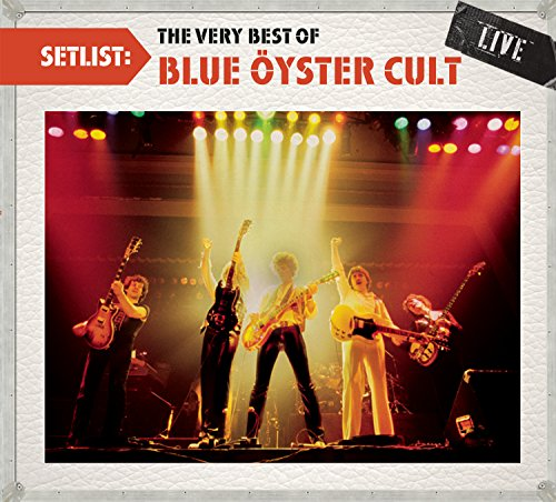 Setlist: the Very Best of Blue Oyster Cult Liv