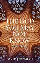 The God You May Not Know Study Guide