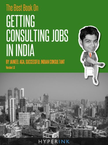 The Best Book On Getting Consulting Jobs In India (Advice From An Indian Management Consultant)   Parthenon, McKinsey, Bain, BCG (English Edition)