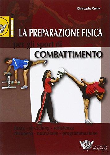 La preparazione fisica per gli sport di combattimento. Ediz. illustrata