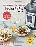 Modern Vegetarian Instant Pot® Cookbook: 101 Veggie and Vegan Recipes for Your Multi-Cooker