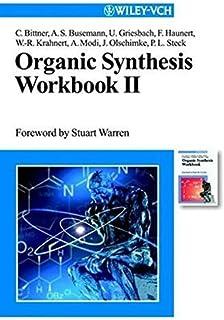 Organic Synthesis Workbook II (No.2) by Christian Bittner Anke S. Busemann Ulrich Griesbach Frank Haunert Wolf-R絶??diger K...