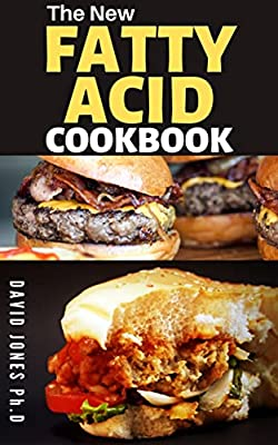 THE NEW FATTY ACID COOKBOOK: Delicious and Healthy Recipes to Help You Lose Weight, Reverse Fatty Liver Disease and Improve Your Health (English Edition)